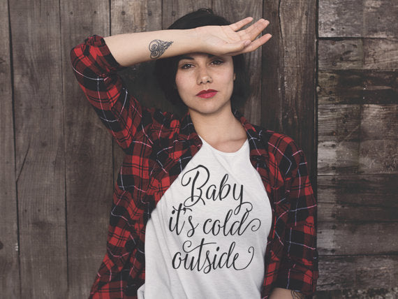 Baby it's Cold Outside - Women's Christmas Holiday shirt - Ink Printed T-Shirt