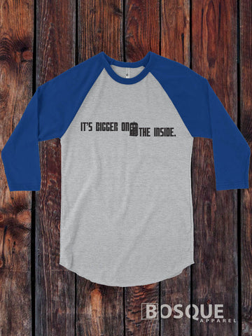 Dr. Who It's Bigger on the Inside quote Dr. Who Inspired 3/4 Sleeve Baseball Raglan Tee Top Shirt - Ink Printed