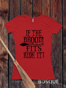 If the Broom Fits Ride it Halloween T-Shirt Halloween Witch shirt - Ink Printed