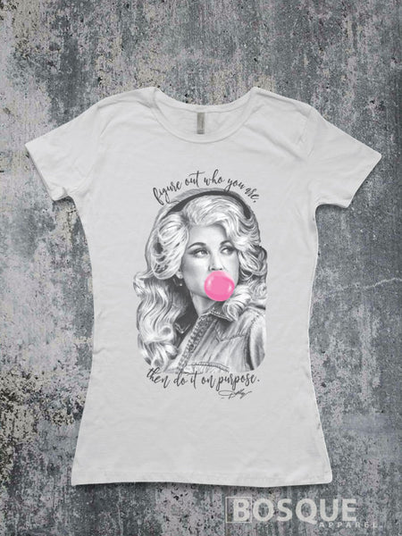 Dolly Bubblegum - Figure out who you are, then do it on purpose Country Music Inspired Southern Style Tee - Ink Printed T-Shirt