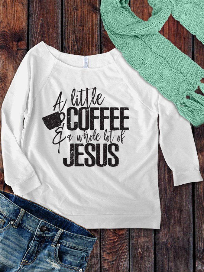 A little coffee and a whole lot of Jesus design on a 3/4 Sleeve French Terry Raw Edge Raglan Tee Top Shirt - Ink Printed