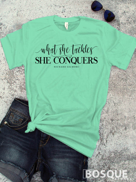What she tackles she conquers Gilmore Girls inspired design - Ink Printed T-Shirt