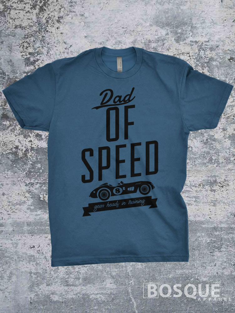 Dad of Speed T-Shirt Gear Heads in Training - Ink Printed