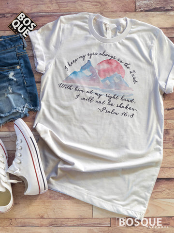 I keep my eyes always on the Lord. Psalm 16:8  BoHo Mountian - Easter shirt - Ink Printed T-Shirt
