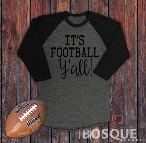 It's Football Y'all 3/4 Sleeve Baseball Raglan Tee Top Shirt - Ink Printed