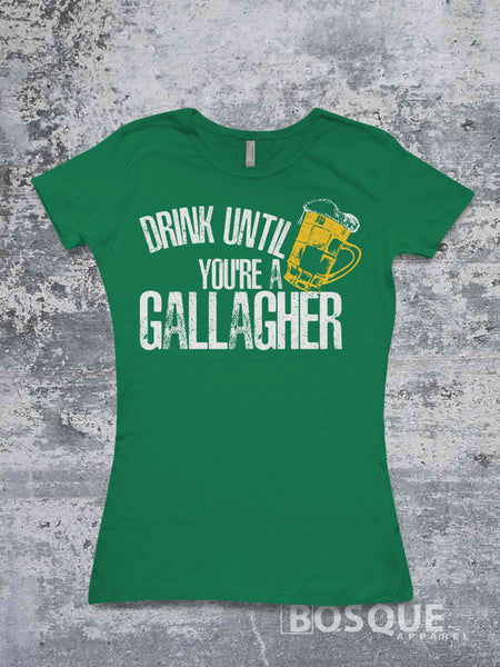 Drink until you're a Gallagher St. Patrick's Day Shameless inspired shirt - Ink Printed T-Shirt