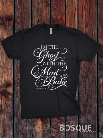 I'm the Ghost with the Most Babe - Beetlejuice inspired T-Shirt script font design - Ink Printed