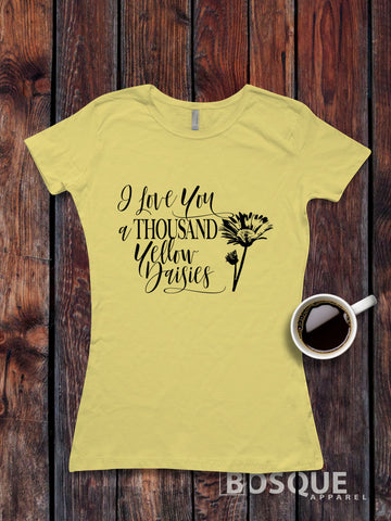 I Love You a Thousand Yellow Daisies - Gilmore Girls inspired design - Ink Printed T-Shirt