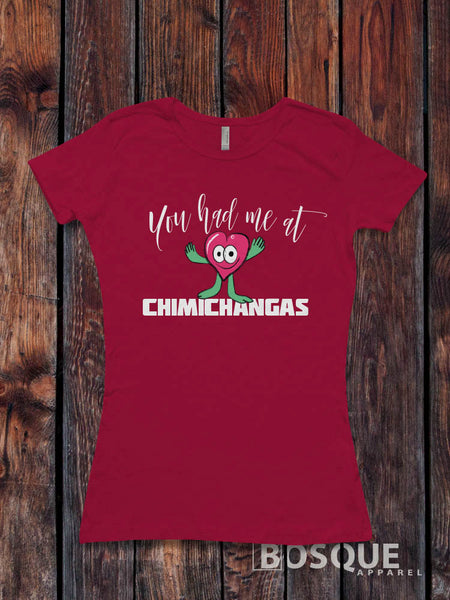 You had me at Chimichangas V1 - Ink Printed T-Shirt
