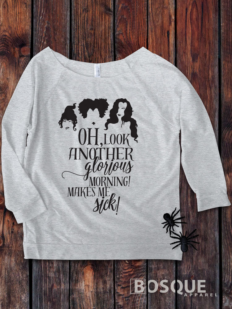 Hocus Pocus inspired Women's 3/4 Sleeve Off the Shoulder Raglan Sweater / Oh, look another Glorious morning! Makes me Sick! - Ink Printed