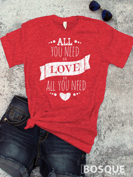 All You Need is Love is All You Need shirt - Ink Printed T-Shirt