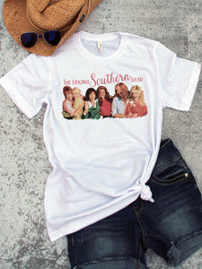 The Original Southern Squad Steel Magnolias movie inspired Country Southern Style Tee - Ink Printed T-Shirt