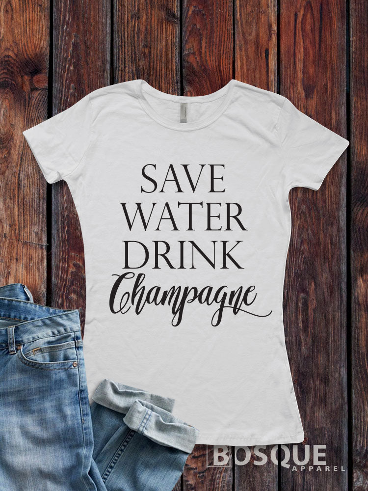 Save Water Drink Champagne T-Shirt / Funny Drinking Top Tee Shirt design Shirt - Ink Printed