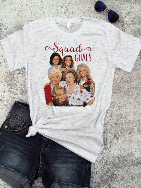 Squad Goals Steel Magnolias movie inspired Country Southern Style Tee - Ink Printed T-Shirt