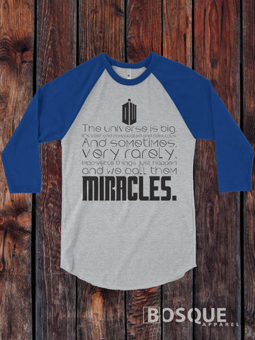 Dr. Who Miracles quote Dr. Who Inspired 3/4 Sleeve Baseball Raglan Tee Top Shirt - Ink Printed