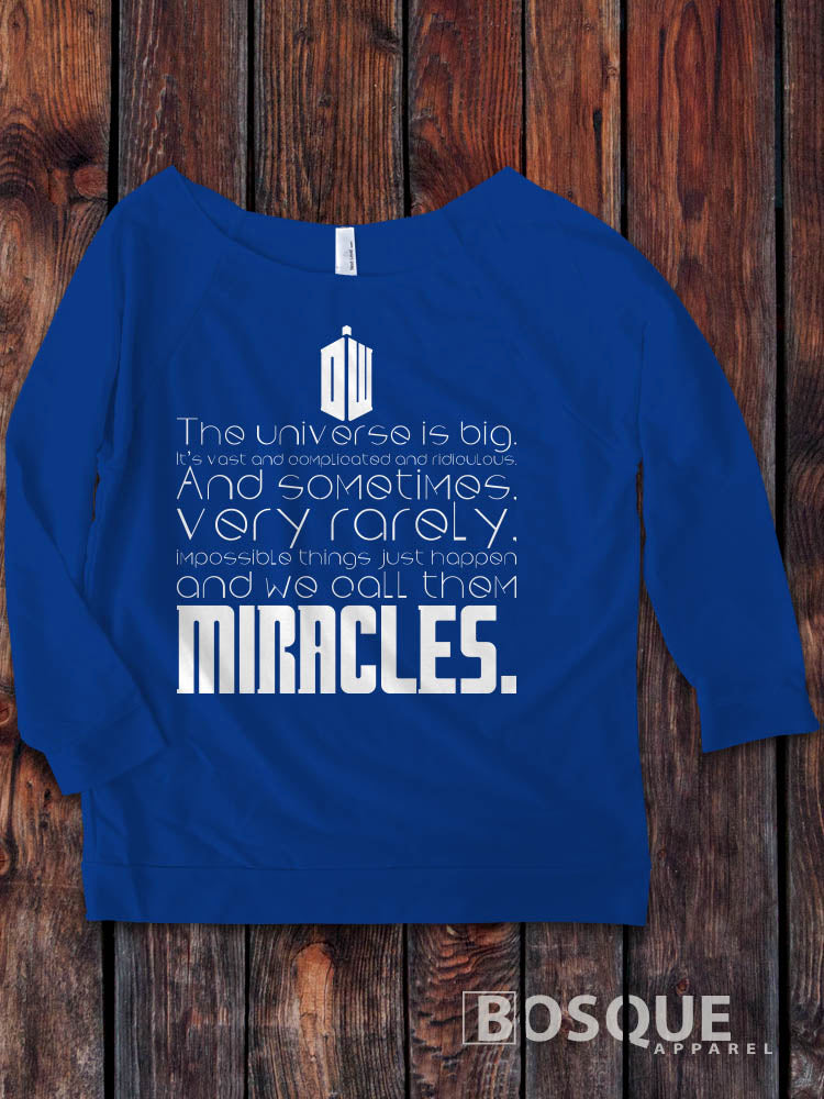 Dr. Who Miracles quote Dr. Who Inspired design on a 3/4 Sleeve French Terry Raw Edge Raglan Tee Top Shirt - Ink Printed