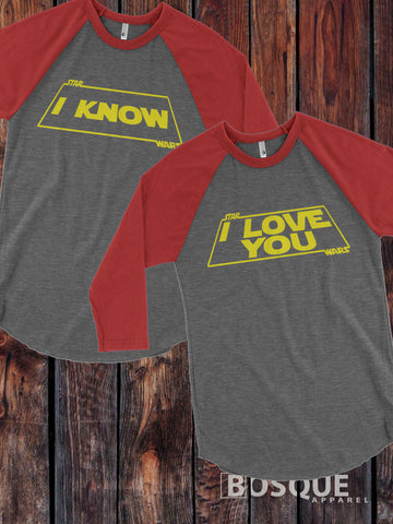 Star Wars inspired I Love You I Know on a 3/4 Sleeve Baseball Raglan Tee Top Shirt - Ink Printed