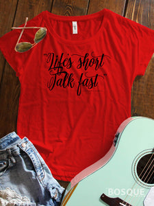 Gilmore Girls inspired Life's Short, Talk Fast Ink Printed Dolman Tee Shirt