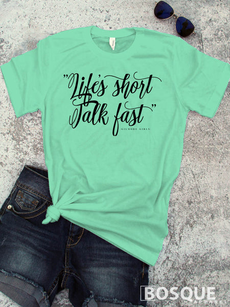 Life's short, Talk fast -  Gilmore Girls inspired design - Ink Printed T-Shirt