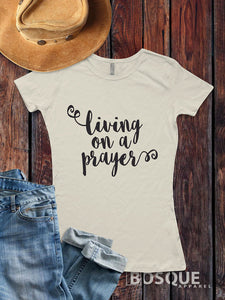 Living on a Prayer Rock Southern Style Tee - Ink Printed T-Shirt