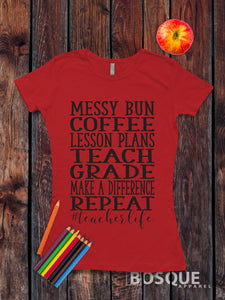 Teacher Shirt #TeacherLife Messy Bun Coffee Shirt Tee Teacher Style Shirt students classroom - Ink Printed