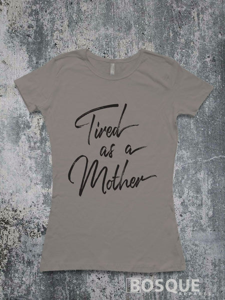 Tired as a Mother T-Shirt / Women's T-shirt Top Tee Shirt Mama Mommy Tee Distressed shirt design - Ink Printed