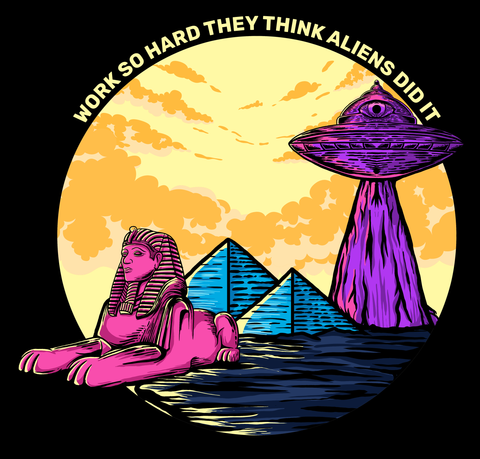 """Work so hard they think aliens did it"" - Bella+Canva - Pink Style"