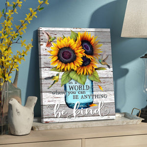 Zalooo In A World Where You Can Be Anything Be Kind Hummingbird Sunflower Canvas Wall Art Floral Decor