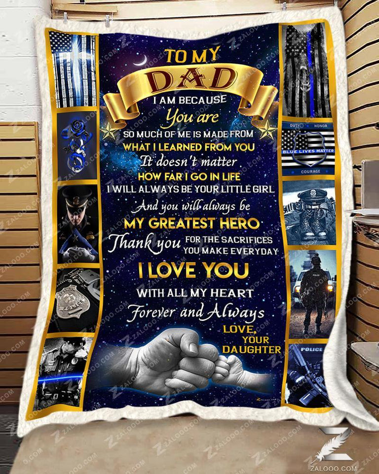 Zalooo - Fleece Blanket - POLICE - To my Dad (Daughter) - I am because you are