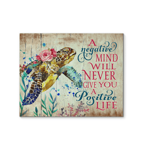 TURTLE - A negative mind will never give you a positive life - yenyenstore