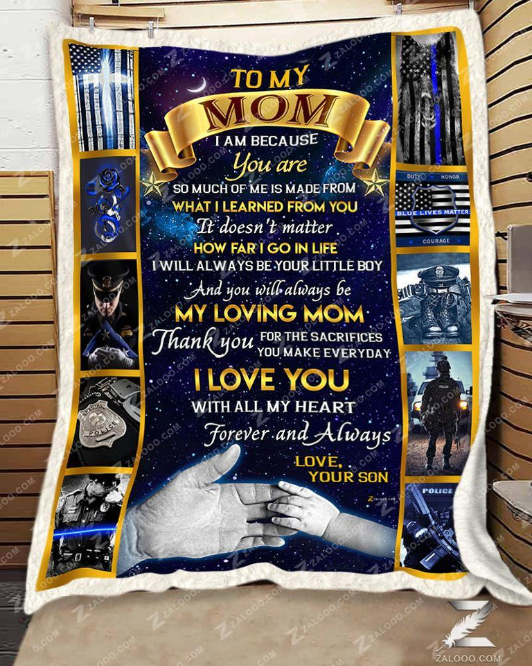 Zalooo - Fleece Blanket - POLICE - To my Mom (Son) - I am because you are