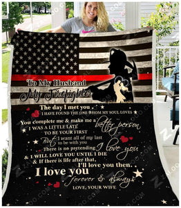 BLANKET - FIREFIGHTER - To my Husband - I will love you until I die - yenyenstore