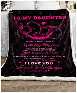 BLANKET To my Daughter Wherever your journey in life may take you