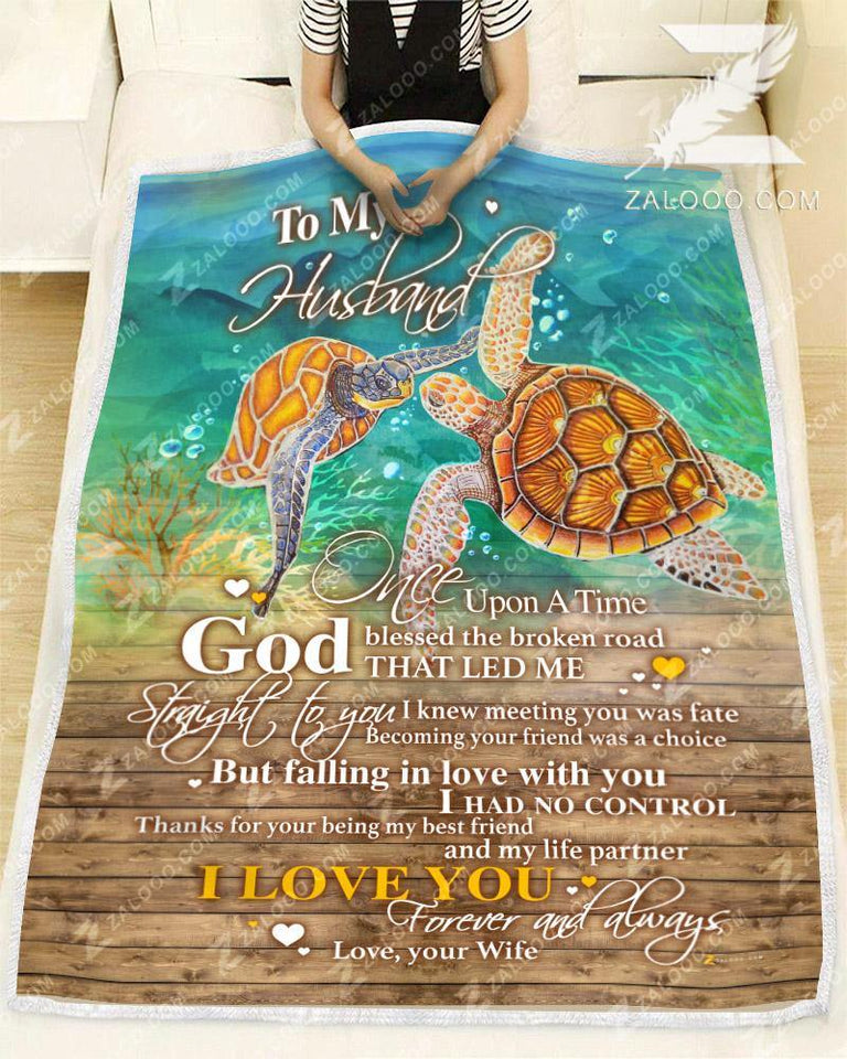 BLANKET - TURTLE - To my Husband - God Blessed The Broken Road Ver2
