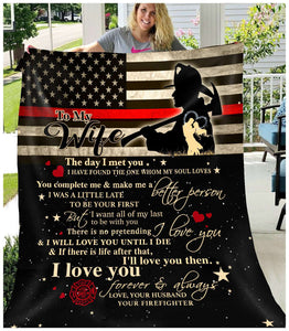 PP - BLANKET - FIREFIGHTER -To my Wife - I will love you until I die - yenyenstore
