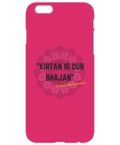 Kirtan is our Bhajan Phone Case