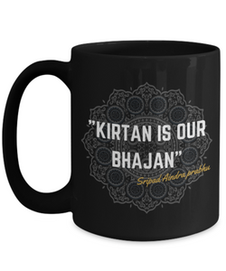 Kirtan is our Bhajan Black Mug