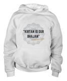 Kirtan is our Bhajan Light Hoodie/Shirt