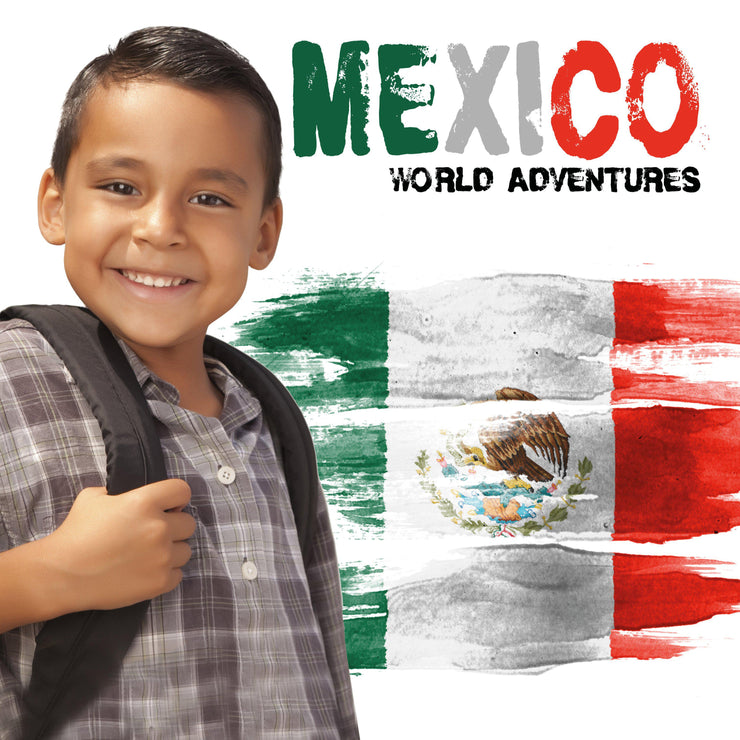 World Adventures: Mexico | Children's Books | Non-Fiction Books | BookLife Publishing Ltd