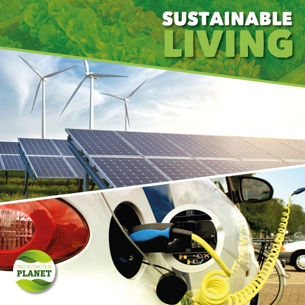 Protecting Our Planet: Sustainable Living | Children's Books | Non-Fiction Books | BookLife Publishing Ltd