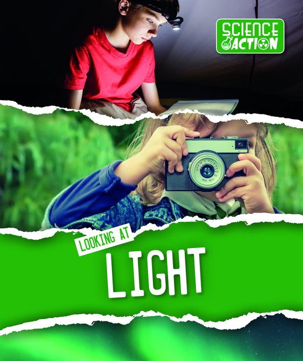 Science in Action: Looking at Light | Children's Books | Non-Fiction Books | BookLife Publishing Ltd