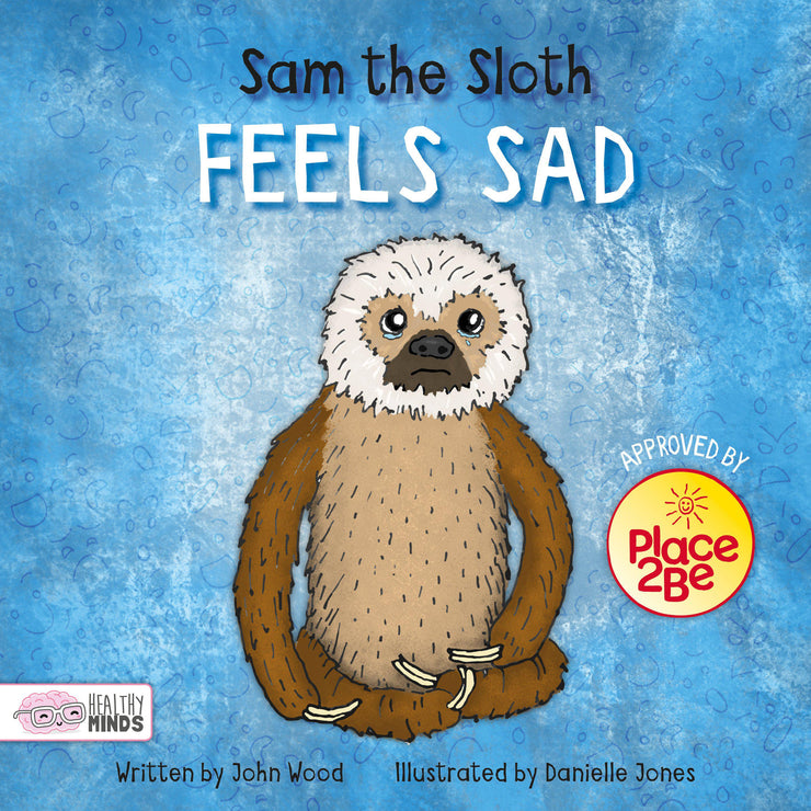Healthy Minds: Sam the Sloth Feels Sad | Children's Books | Non-Fiction Books | BookLife Publishing Ltd