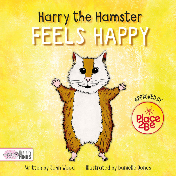 Healthy Minds: Harry the Hamster Feels Happy | Children's Books | Non-Fiction Books | BookLife Publishing Ltd