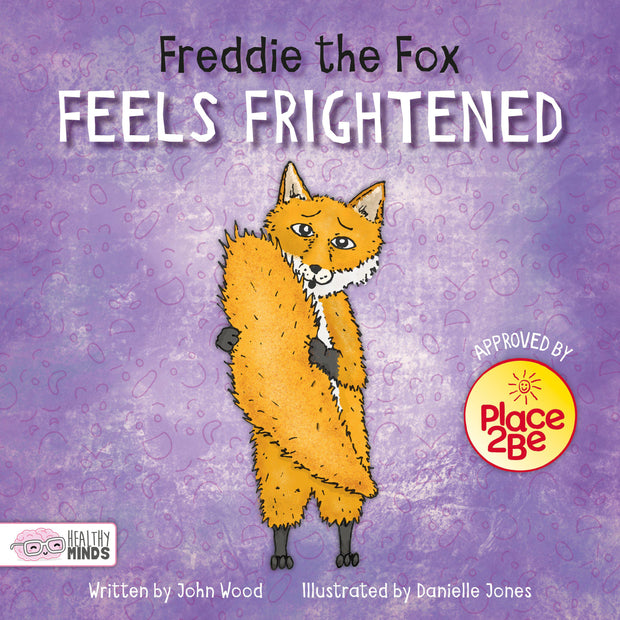 Healthy Minds: Freddie the Fox Feels Frightened | Children's Books | Non-Fiction Books | BookLife Publishing Ltd