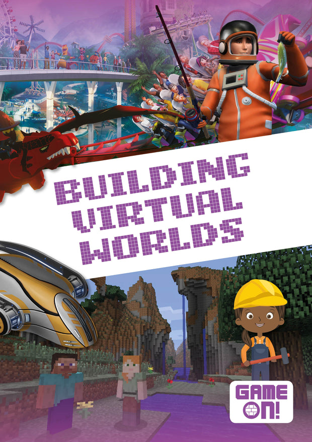Game On!: Building Virtual Worlds | Children's Books | Non-Fiction Books | BookLife Publishing Ltd