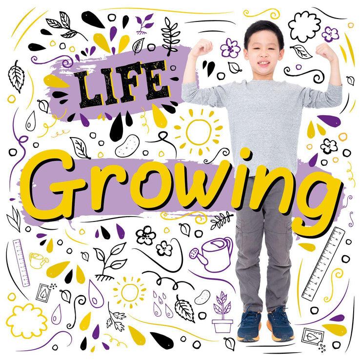Life: Growing | Children's Books | Non-Fiction Books | BookLife Publishing Ltd