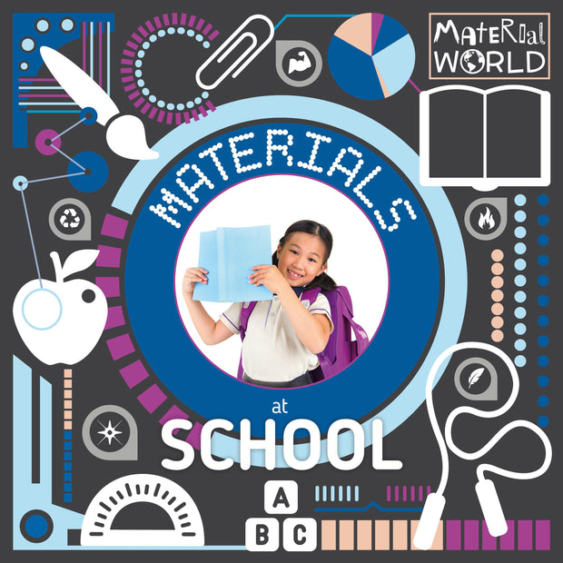 Material World: Materials at School | Children's Books | Non-Fiction Books | BookLife Publishing Ltd