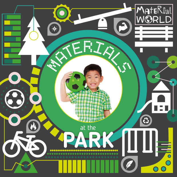 Material World: Materials at the Park | Children's Books | Non-Fiction Books | BookLife Publishing Ltd