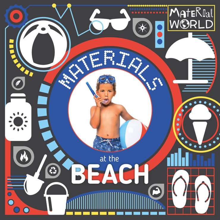 Material World: Materials at the Beach | Children's Books | Non-Fiction Books | BookLife Publishing Ltd