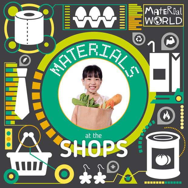 Material World: Materials at the Shops | Children's Books | Non-Fiction Books | BookLife Publishing Ltd